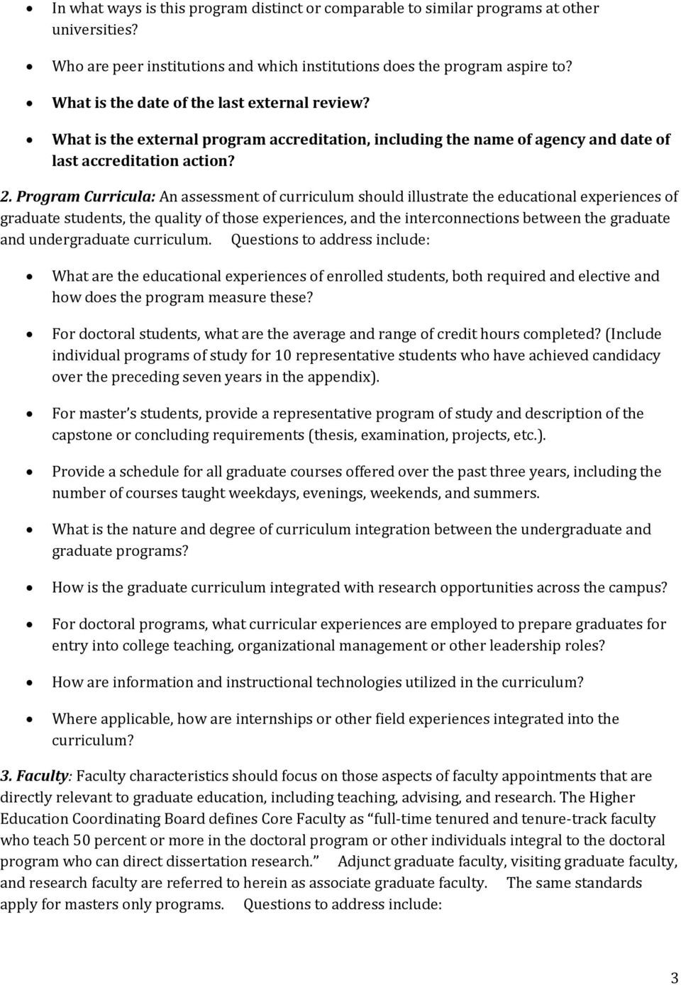 Program Curricula: An assessment of curriculum should illustrate the educational experiences of graduate students, the quality of those experiences, and the interconnections between the graduate and