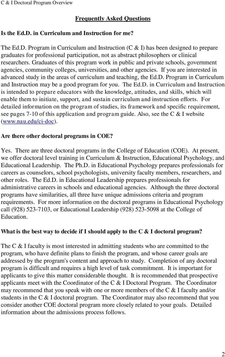 If you are interested in advanced study in the areas of curriculum and teaching, the Ed.D.