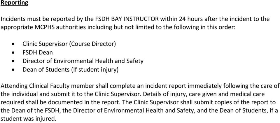 incident report immediately following the care of the individual and submit it to the Clinic Supervisor.