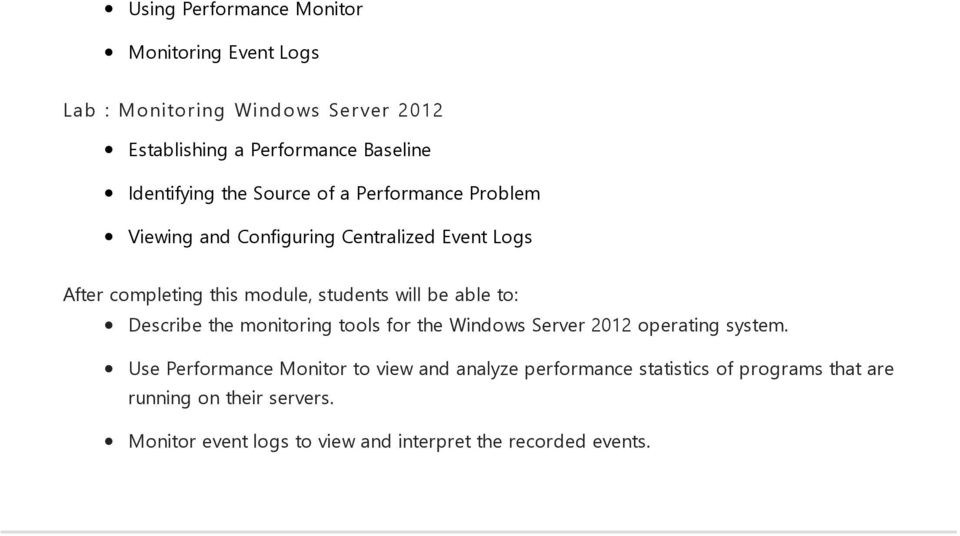 monitoring tools for the Windows Server 2012 operating system.