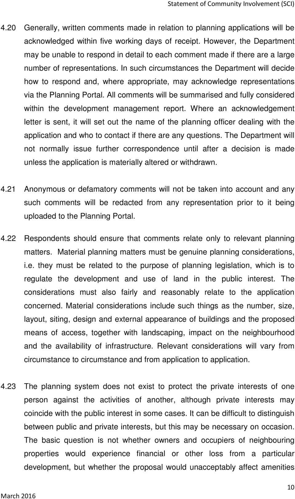 In such circumstances the Department will decide how to respond and, where appropriate, may acknowledge representations via the Planning Portal.