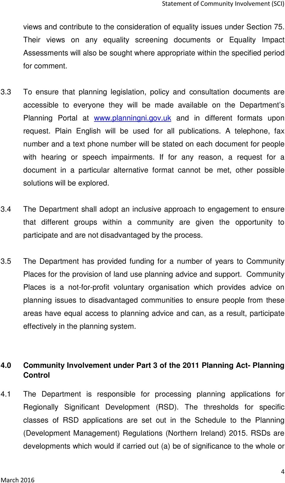3 To ensure that planning legislation, policy and consultation documents are accessible to everyone they will be made available on the Department s Planning Portal at www.planningni.gov.
