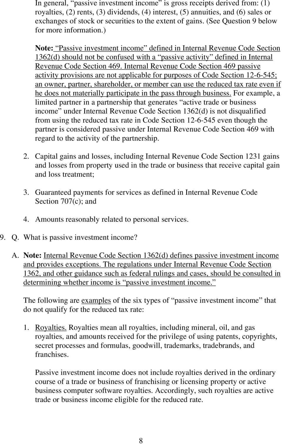 ) Note: Passive investment income defined in Internal Revenue Code Section 1362(d) should not be confused with a passive activity defined in Internal Revenue Code Section 469.