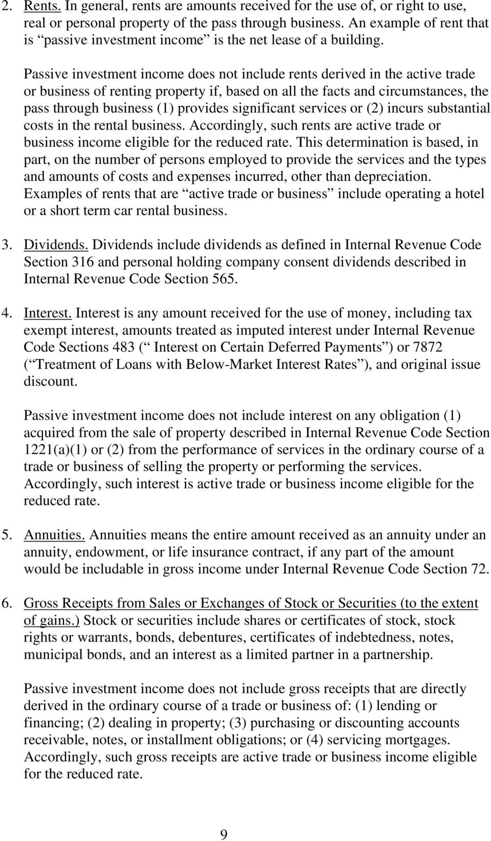 Passive investment income does not include rents derived in the active trade or business of renting property if, based on all the facts and circumstances, the pass through business (1) provides