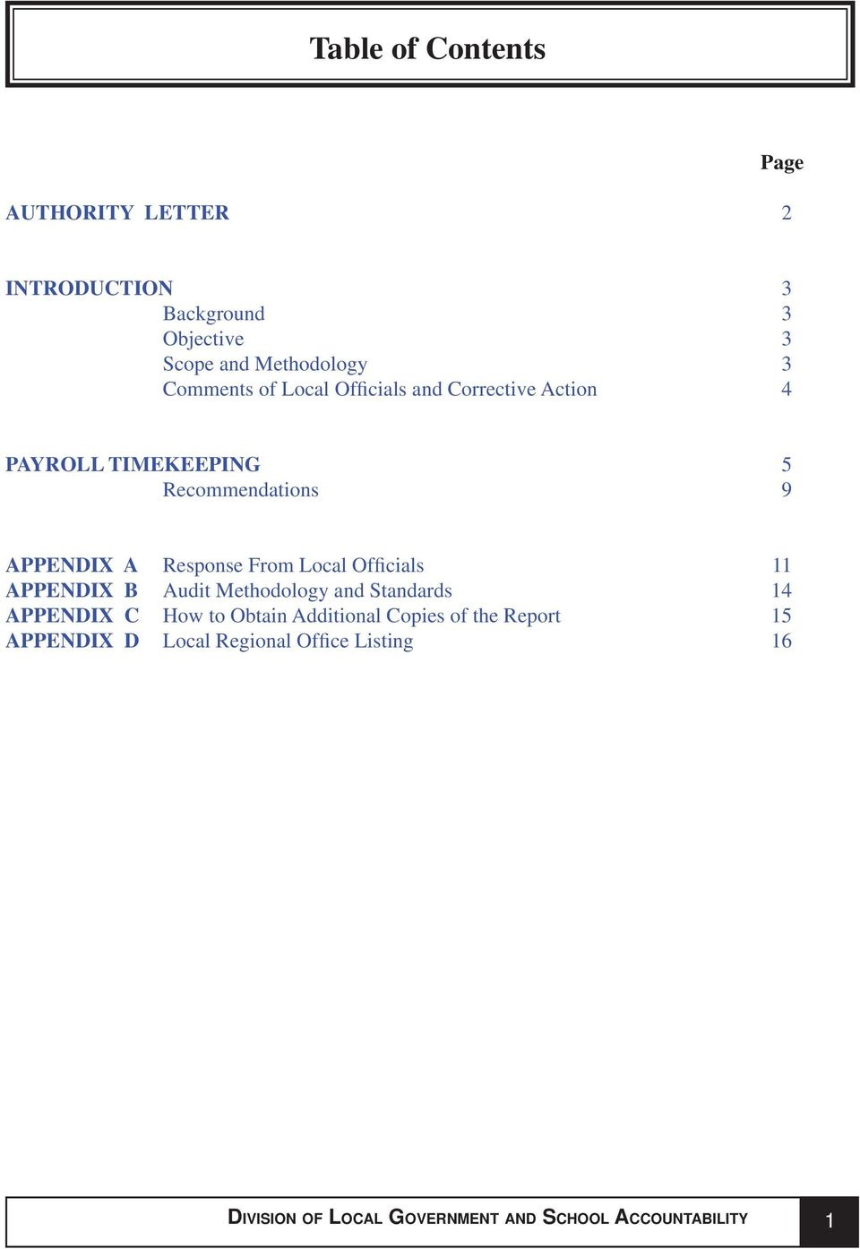 From Local Officials 11 APPENDIX B Audit Methodology and Standards 14 APPENDIX C How to Obtain Additional Copies