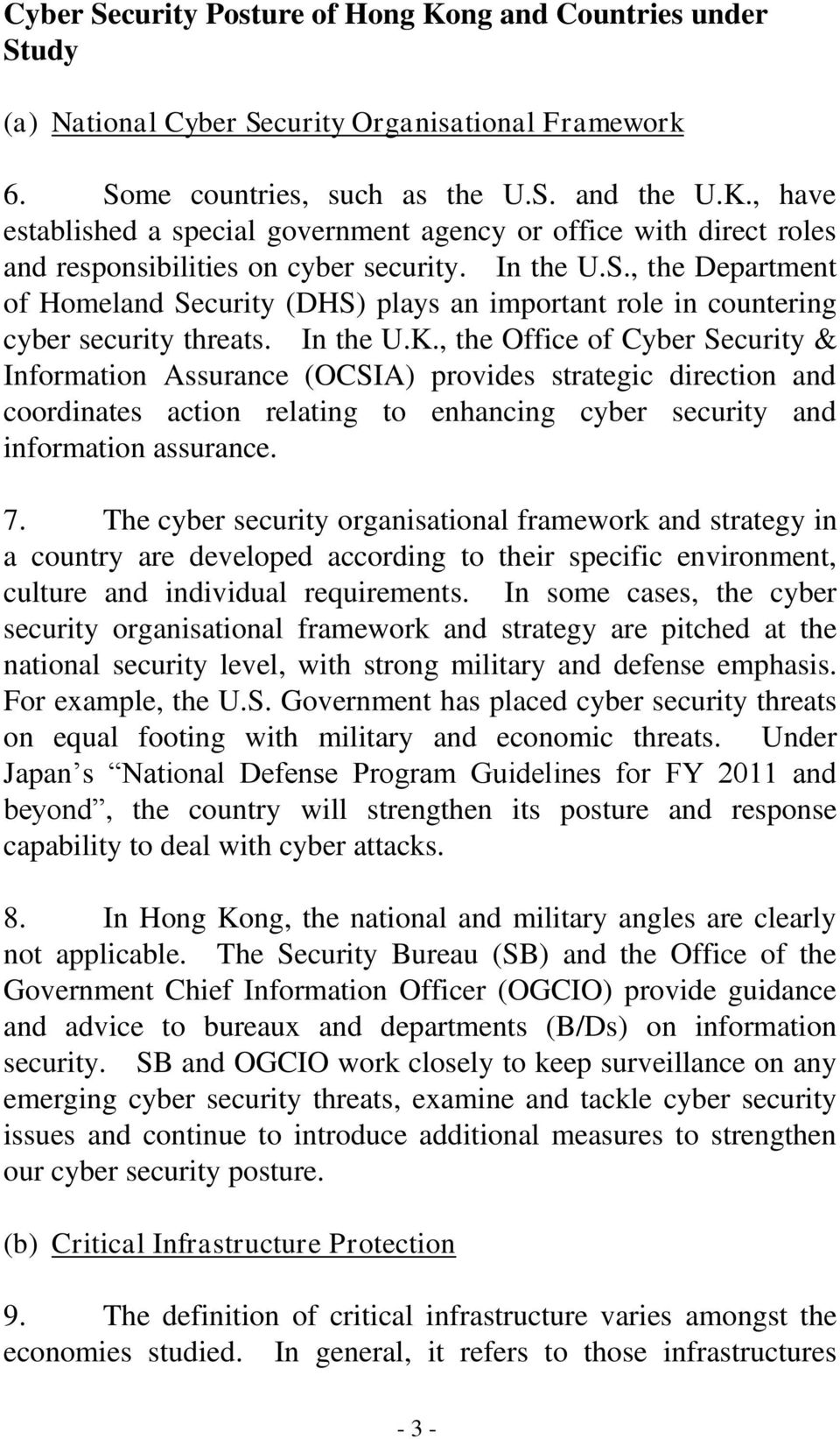 , the Office of Cyber Security & Information Assurance (OCSIA) provides strategic direction and coordinates action relating to enhancing cyber security and information assurance. 7.