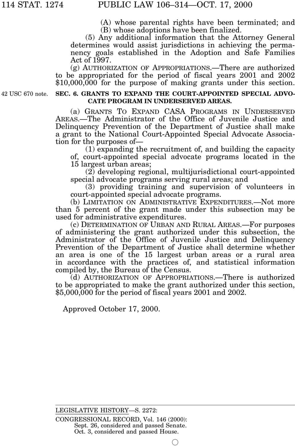 (g) AUTHORIZATION OF APPROPRIATIONS. There are authorized to be appropriated for the period of fiscal years 2001 and 2002 $10,000,000 for the purpose of making grants under this section. SEC. 6.