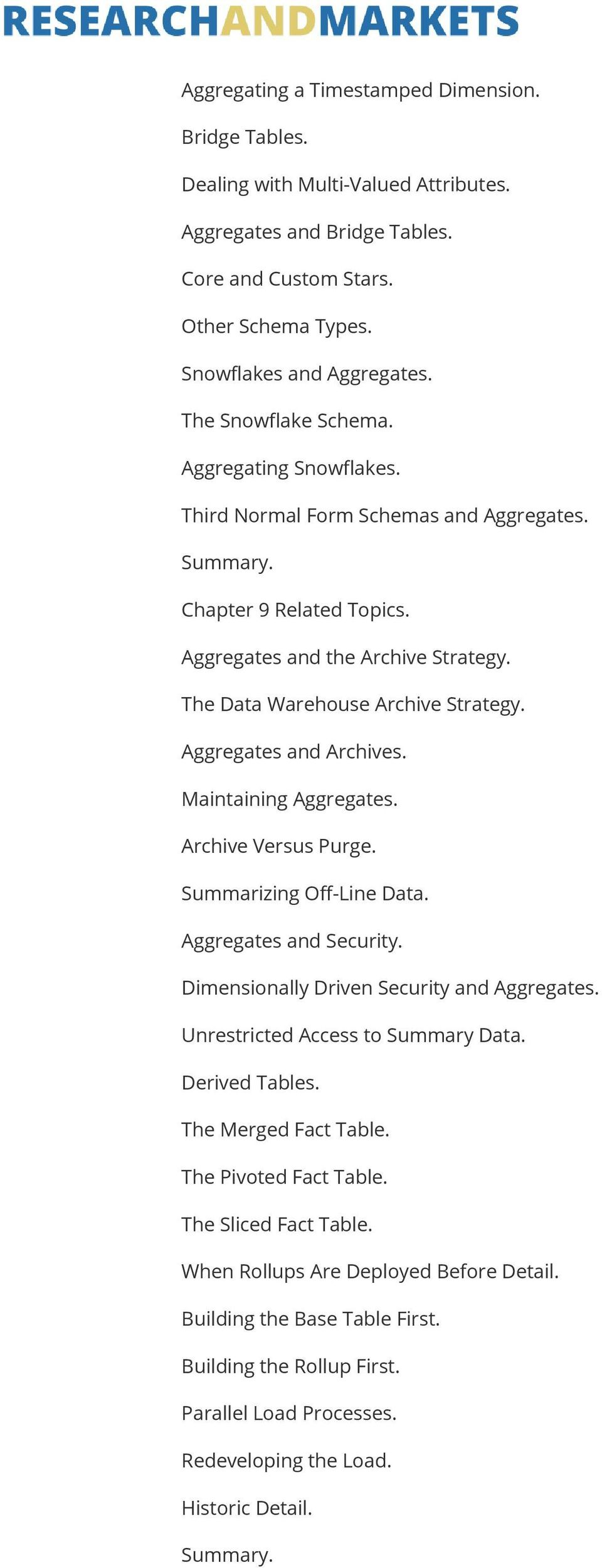 Aggregates and Archives. Maintaining Aggregates. Archive Versus Purge. Summarizing Off-Line Data. Aggregates and Security. Dimensionally Driven Security and Aggregates.