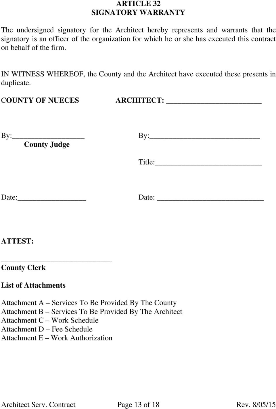 COUNTY OF NUECES ARCHITECT: By: County Judge By: Title: Date: Date: ATTEST: County Clerk List of Attachments Attachment A Services To Be Provided By The County