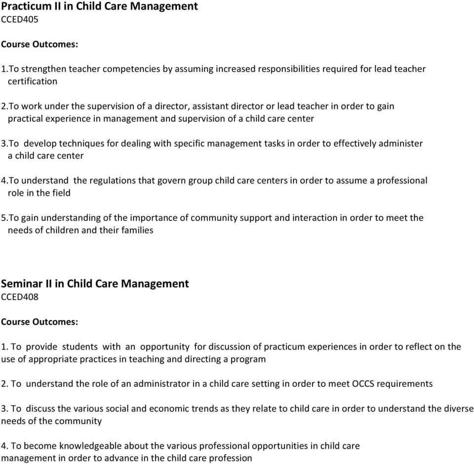 To develop techniques for dealing with specific management tasks in order to effectively administer a child care center 4.