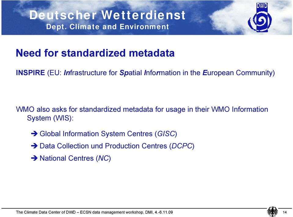 metadata for usage in their WMO Information System (WIS): Global Information