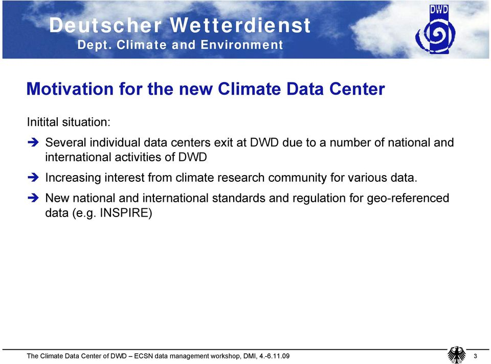 DWD Increasing interest from climate research community for various data.