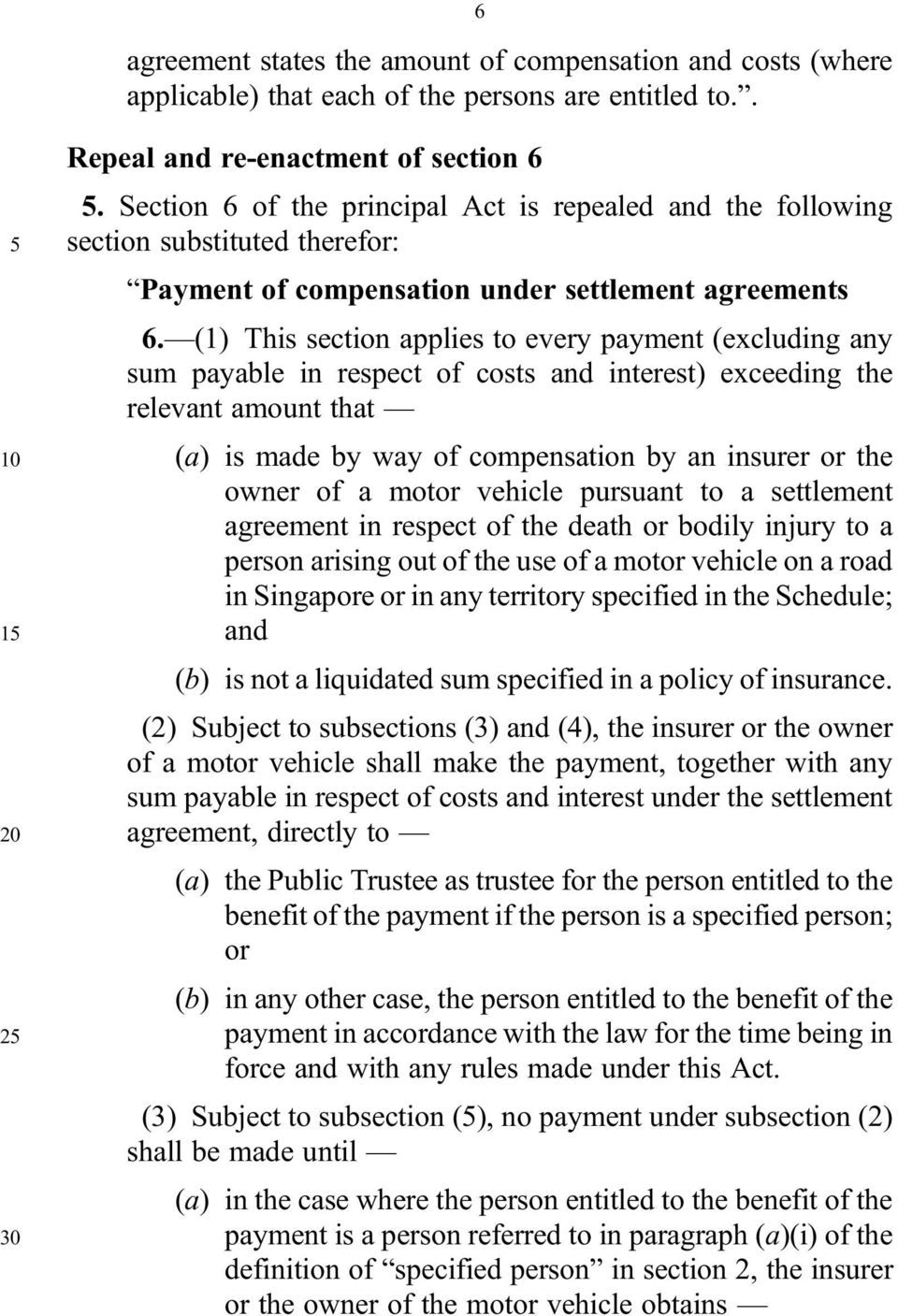 (1) This section applies to every payment (excluding any sum payable in respect of costs and interest) exceeding the relevant amount that 10 (a) is made by way of compensation by an insurer or the