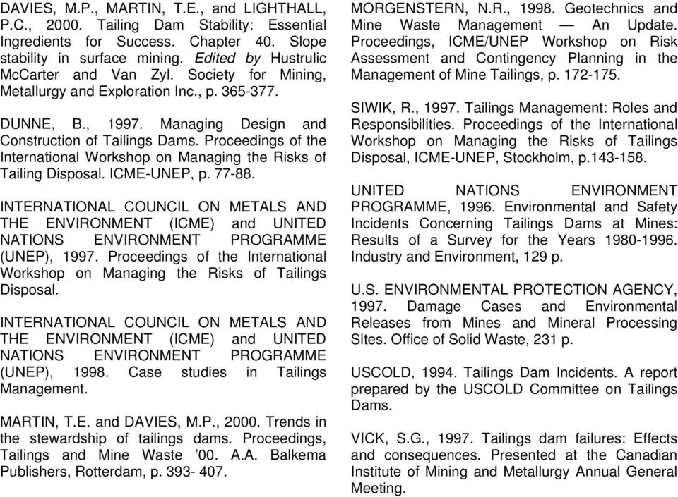 Proceedings of the International Workshop on Managing the Risks of Tailing Disposal. ICME-UNEP, p. 77-88.