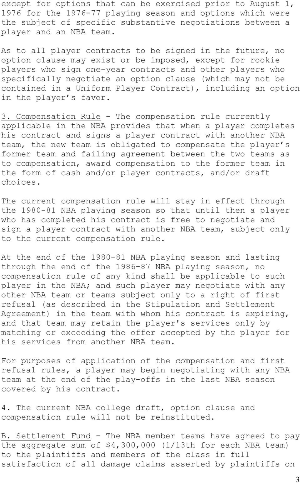negotiate an option c1ause (which may not be contained in a Uniform Player Contract), including an option in the player s favor. 3.