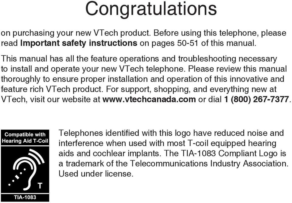 Please review this manual thoroughly to ensure proper installation and operation of this innovative and feature rich VTech product.