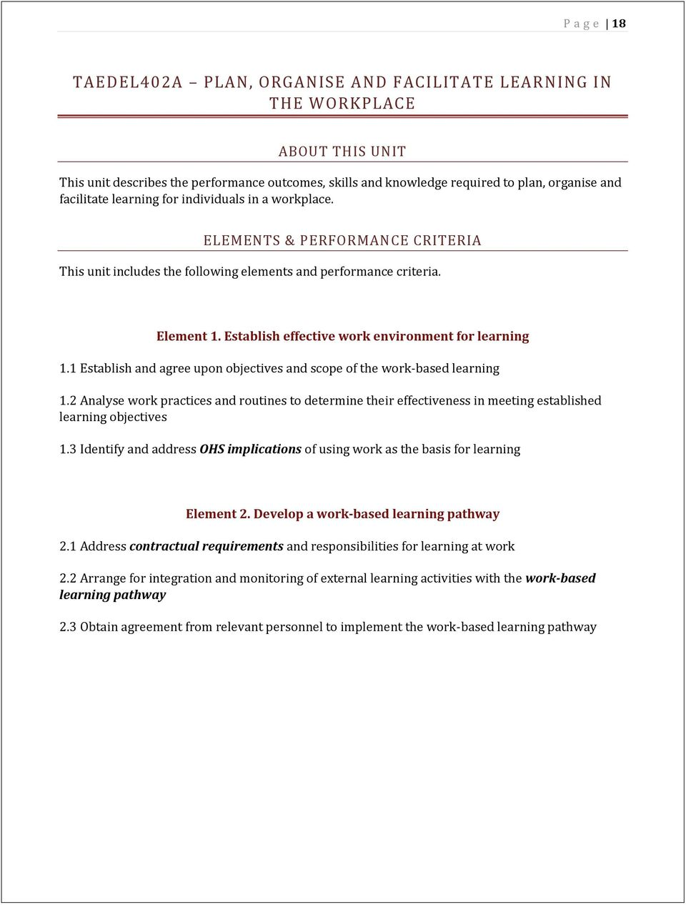 Establish effective work environment for learning 1.1 Establish and agree upon objectives and scope of the work-based learning 1.