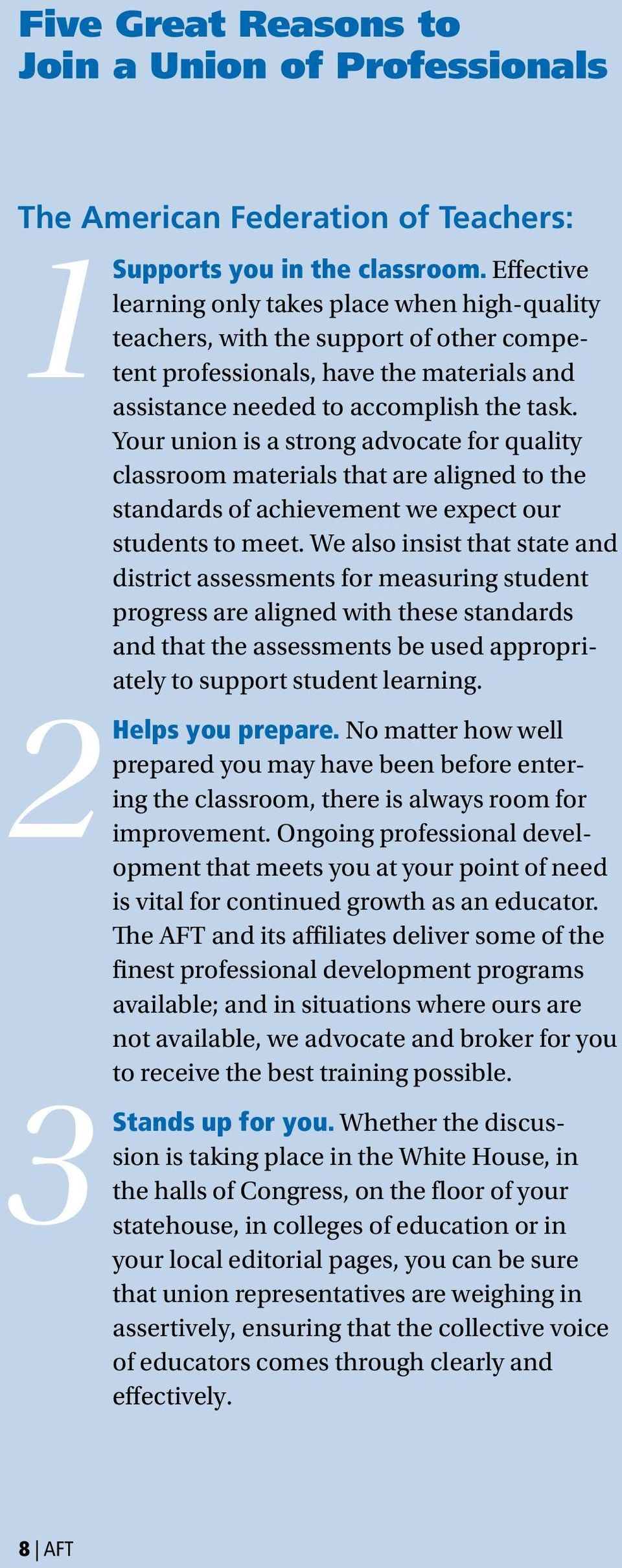 Your union is a strong advocate for quality classroom materials that are aligned to the standards of achievement we expect our students to meet.