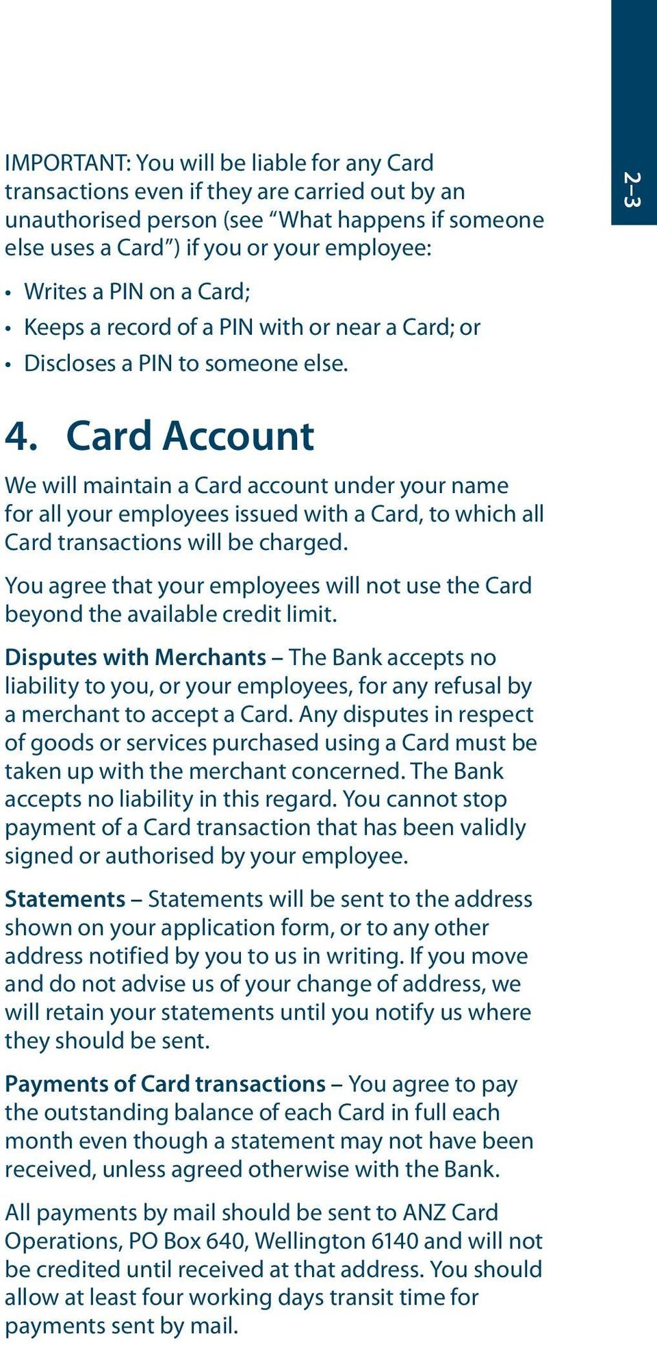 Card Account We will maintain a Card account under your name for all your employees issued with a Card, to which all Card transactions will be charged.