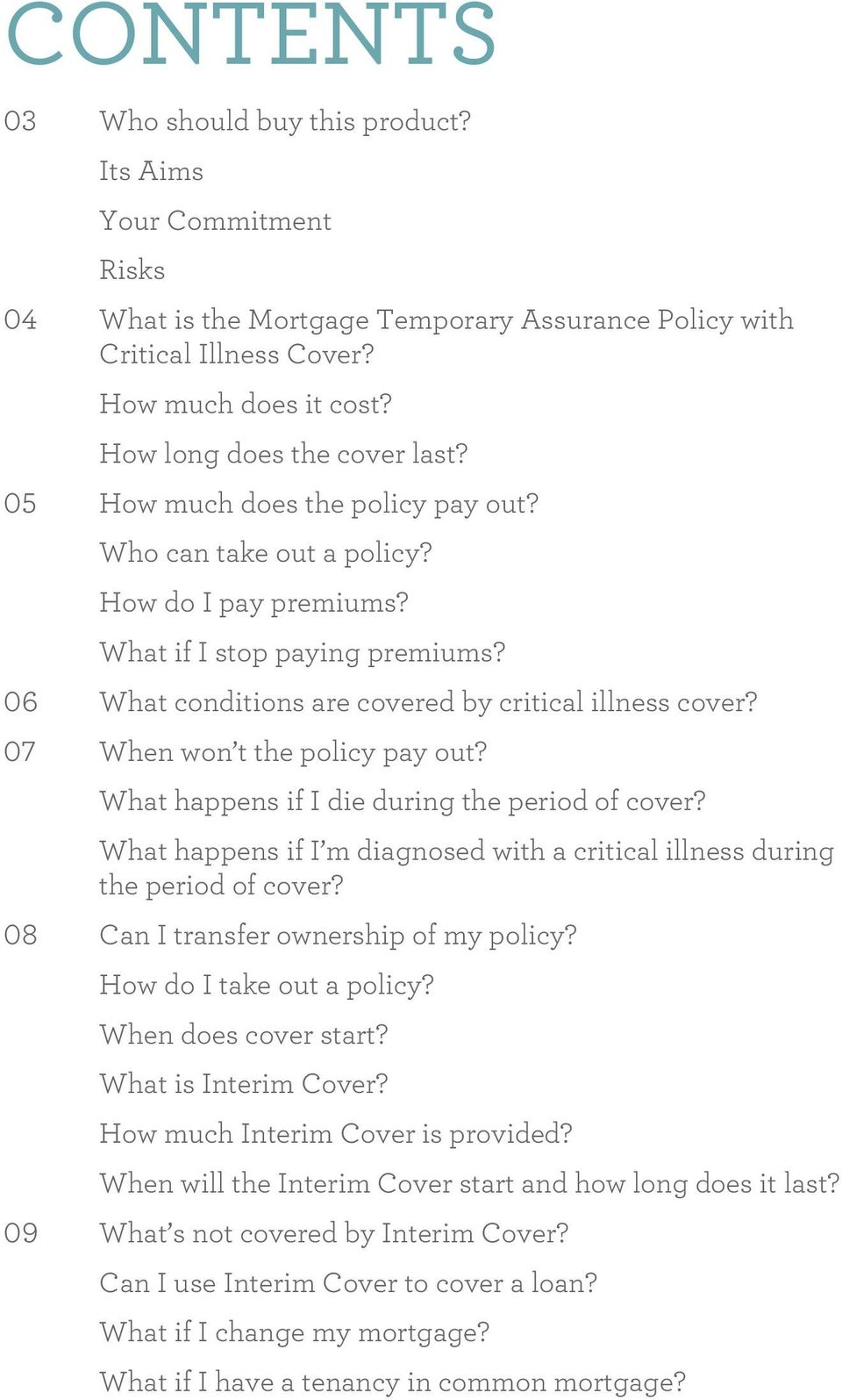 06 What conditions are covered by critical illness cover? 07 When won t the policy pay out? What happens if I die during the period of cover?