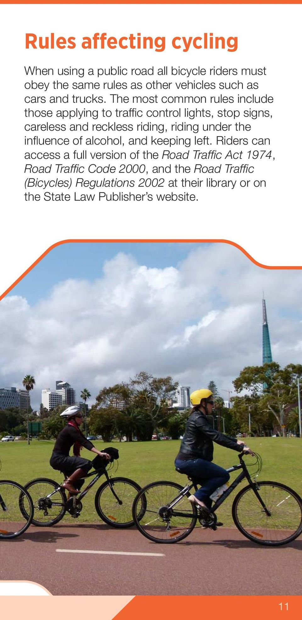 The most common rules include those applying to traffic control lights, stop signs, careless and reckless riding, riding