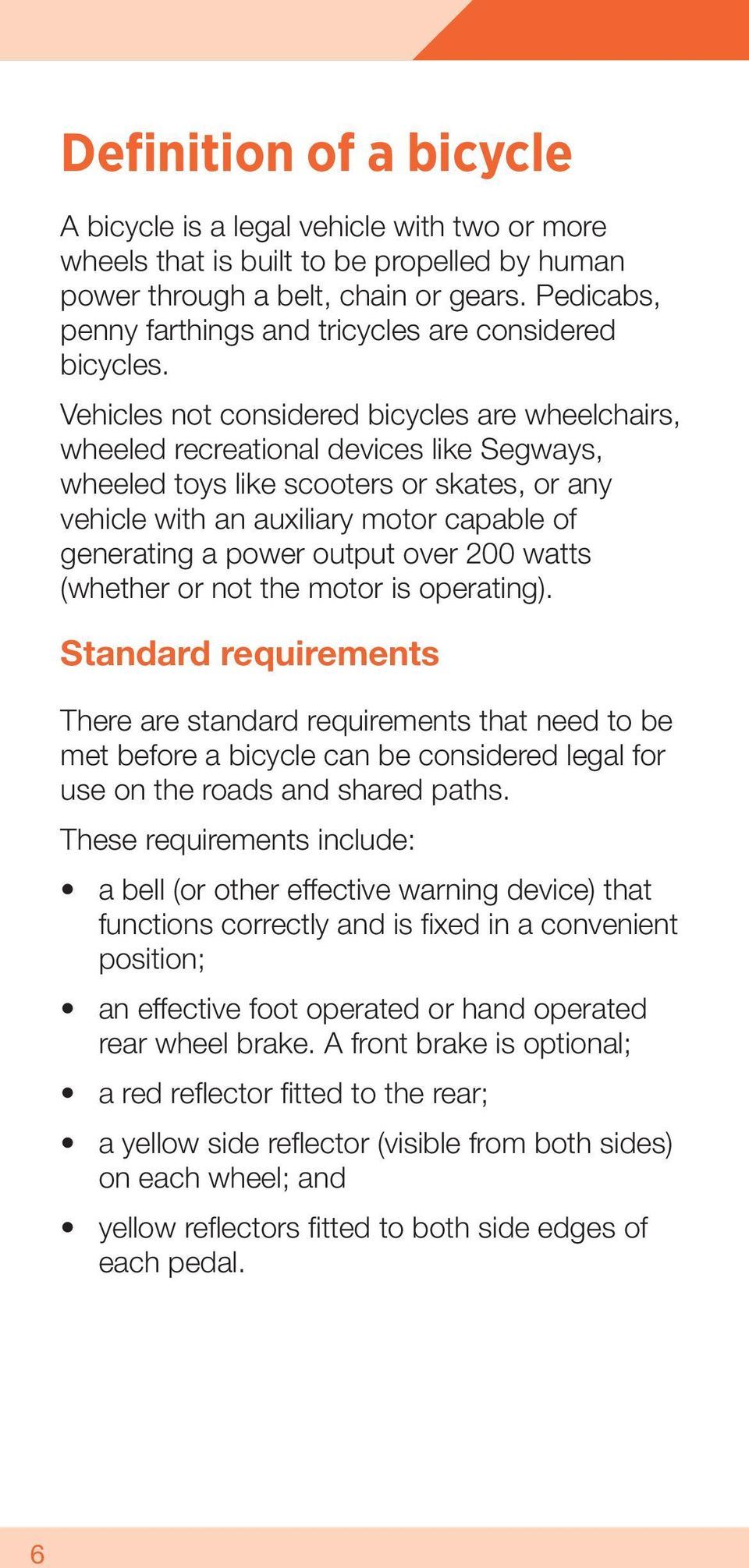 Vehicles not considered bicycles are wheelchairs, wheeled recreational devices like Segways, wheeled toys like scooters or skates, or any vehicle with an auxiliary motor capable of generating a power