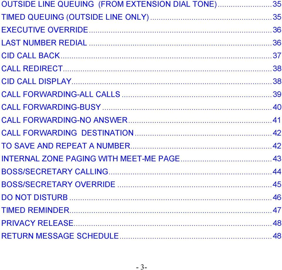 ..40 CALL FORWARDING-NO ANSWER...41 CALL FORWARDING DESTINATION...42 TO SAVE AND REPEAT A NUMBER.