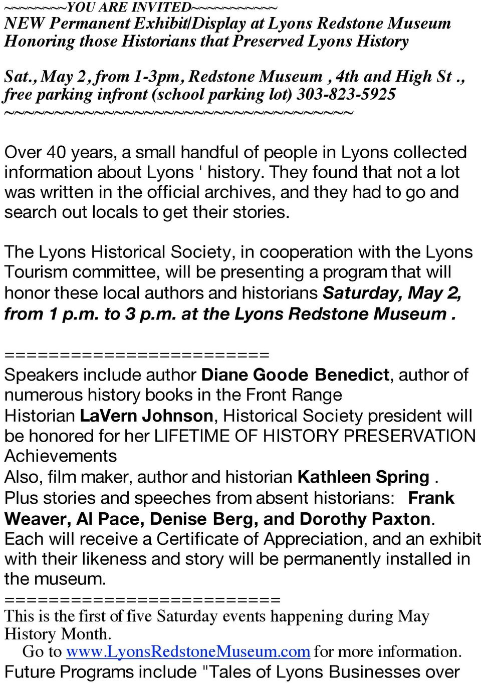 , free parking infront (school parking lot) 303-823-5925 ~~~~~~~~~~~~~~~~~~~~~~~~~~~~~~~~~~~ Over 40 years, a small handful of people in Lyons collected information about Lyons ' history.