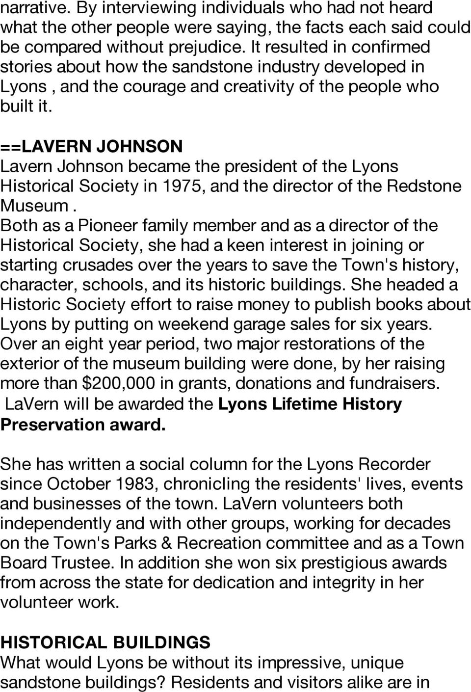 ==LAVERN JOHNSON Lavern Johnson became the president of the Lyons Historical Society in 1975, and the director of the Redstone Museum.