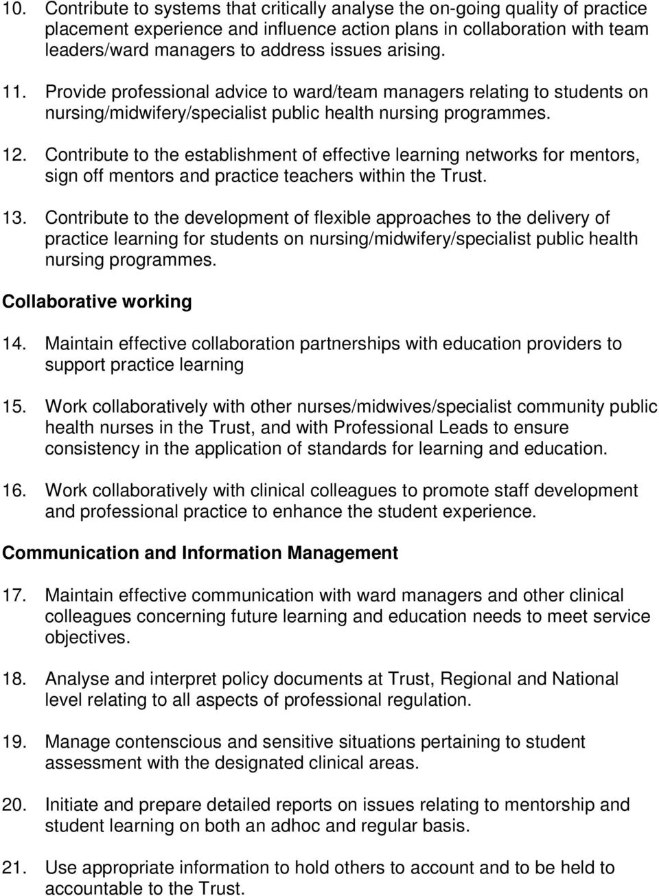 Contribute to the establishment of effective learning networks for mentors, sign off mentors and practice teachers within the Trust. 13.