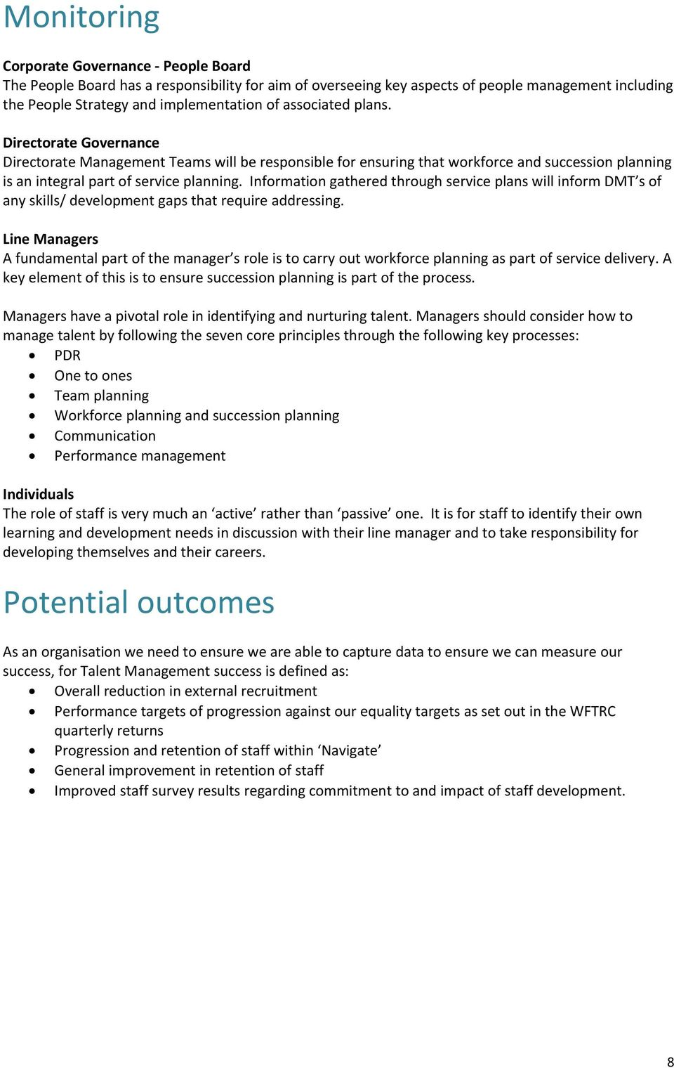 Information gathered through service plans will inform DMT s of any skills/ development gaps that require addressing.