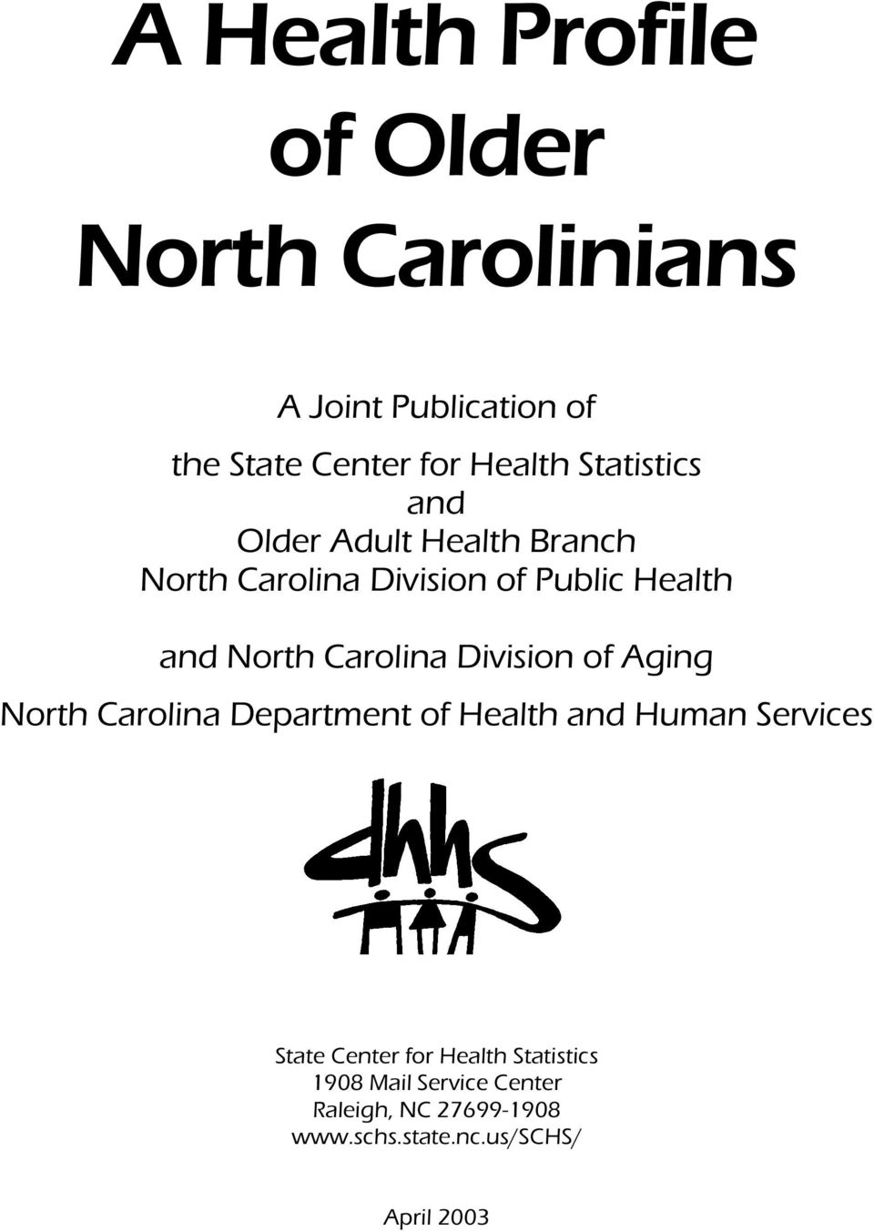 Carolina Division of Aging North Carolina Department of Health and Human Services State Center