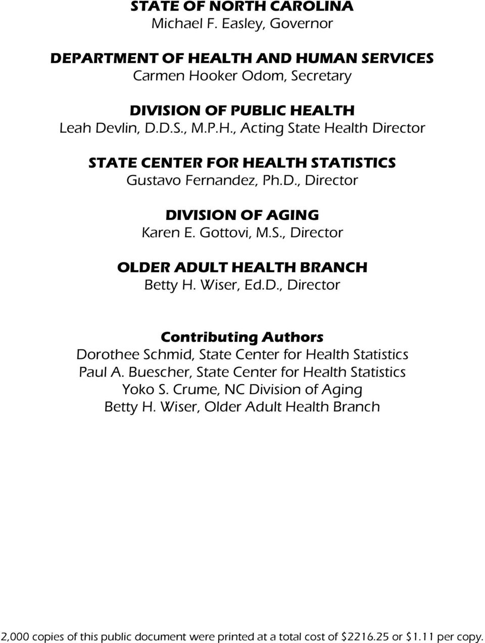 Wiser, Ed.D., Director Contributing Authors Dorothee Schmid, State Center for Health Statistics Paul A. Buescher, State Center for Health Statistics Yoko S.