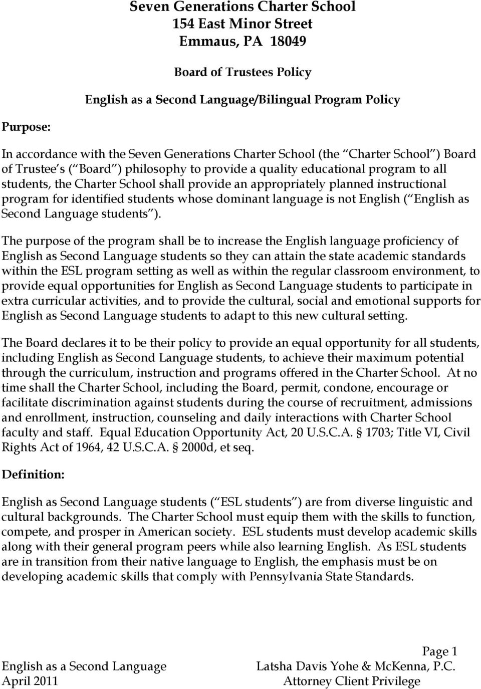 identified students whose dominant language is not English ( English as Second Language students ).