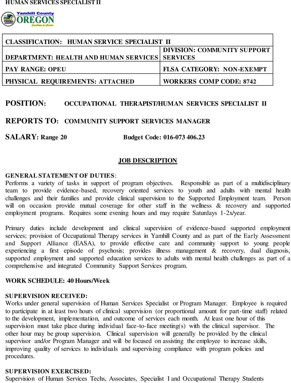 23 JOB DESCRIPTION GENERAL STATEMENT OF DUTIES: Performs a variety of tasks in support of program objectives.