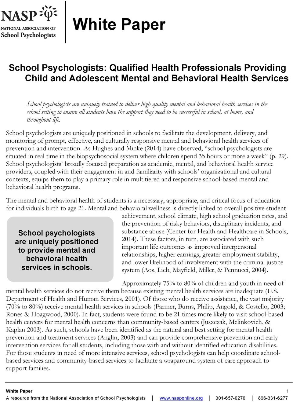 School psychologists are uniquely positioned in schools to facilitate the development, delivery, and monitoring of prompt, effective, and culturally responsive mental and behavioral health services