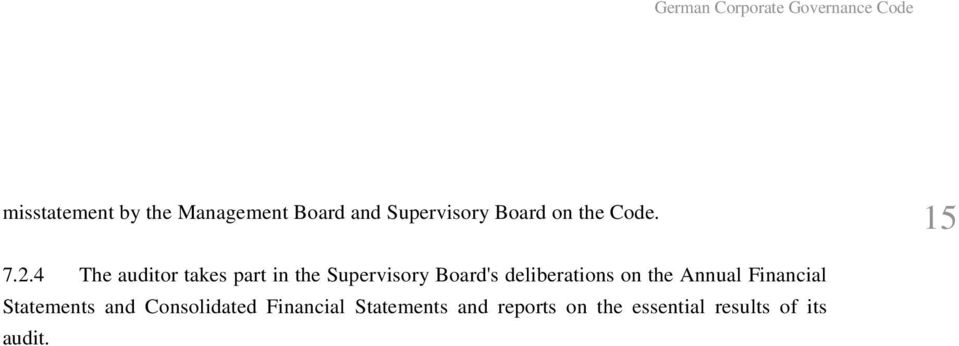4 The auditor takes part in the Supervisory Board's deliberations