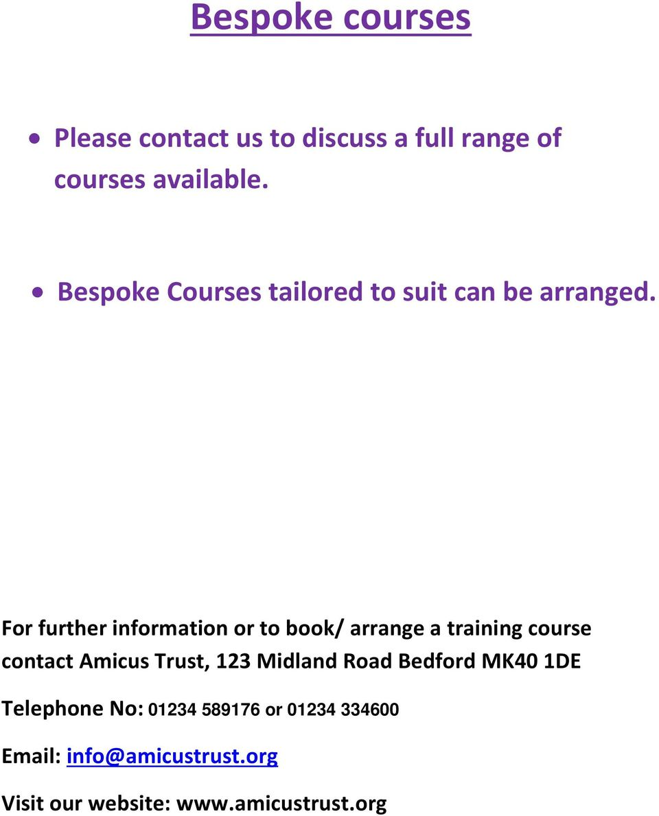 For further information or to book/ arrange a training course contact Amicus Trust, 123