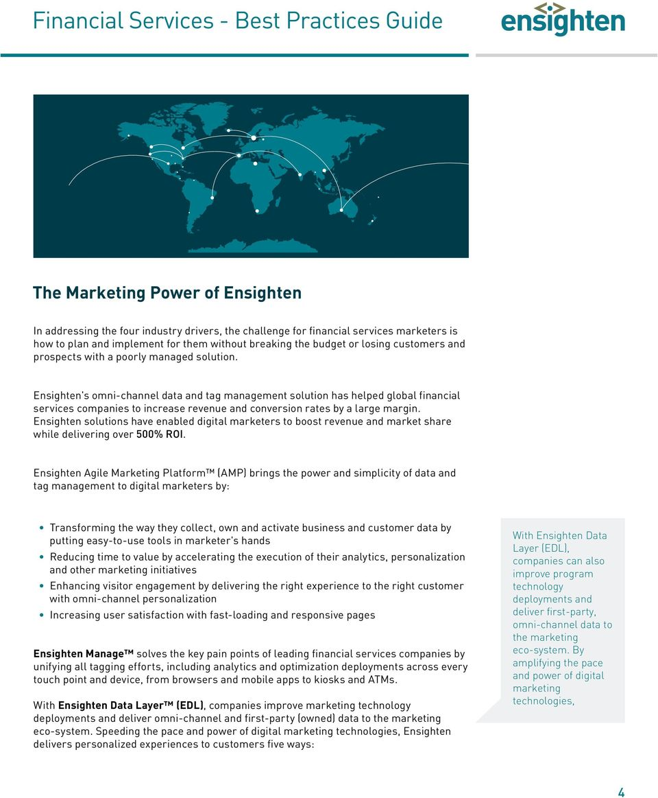 Ensighten's omni-channel data and tag management solution has helped global financial services companies to increase revenue and conversion rates by a large margin.