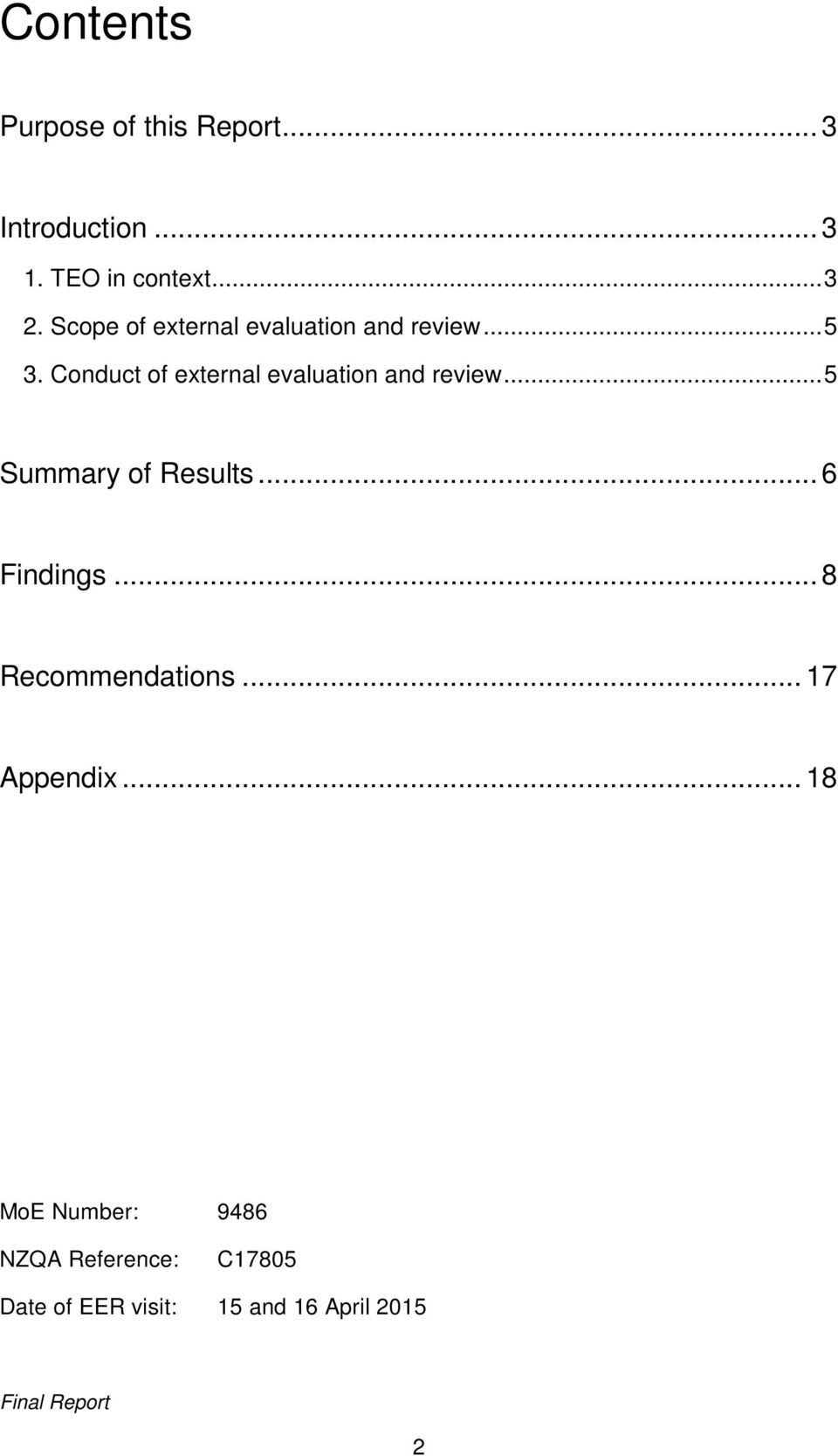 Conduct of external evaluation and review... 5 Summary of Results... 6 Findings.