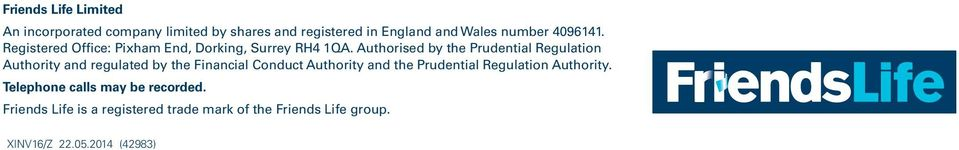 Authorised by the Prudential Regulation Authority and regulated by the Financial Conduct Authority and the