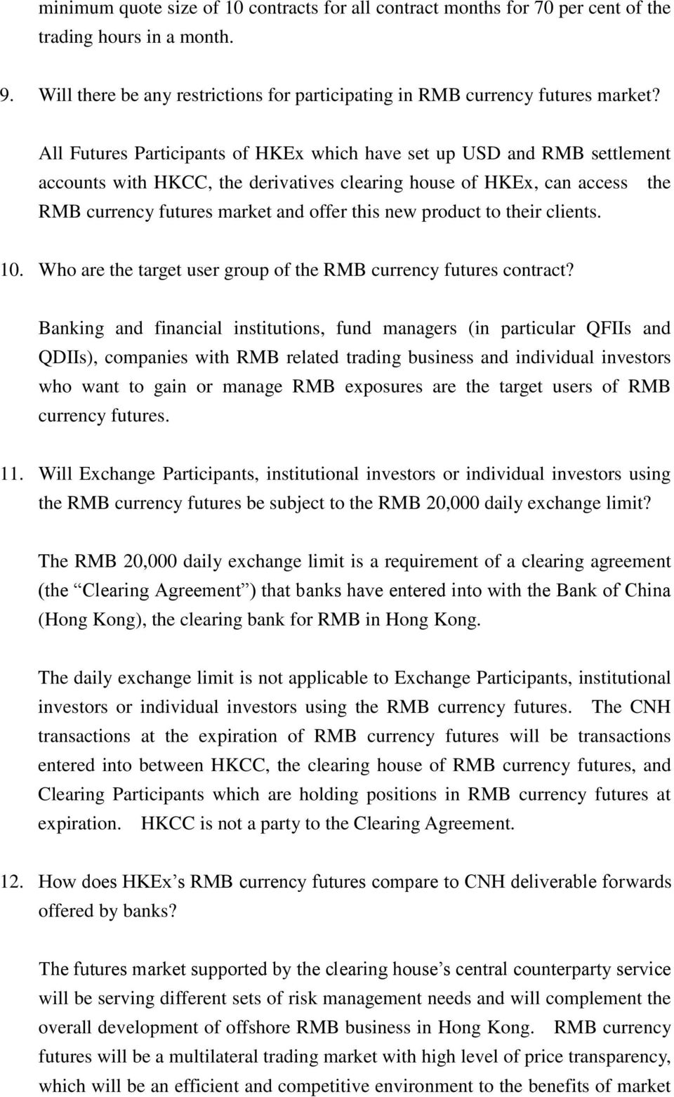 product to their clients. 10. Who are the target user group of the RMB currency futures contract?