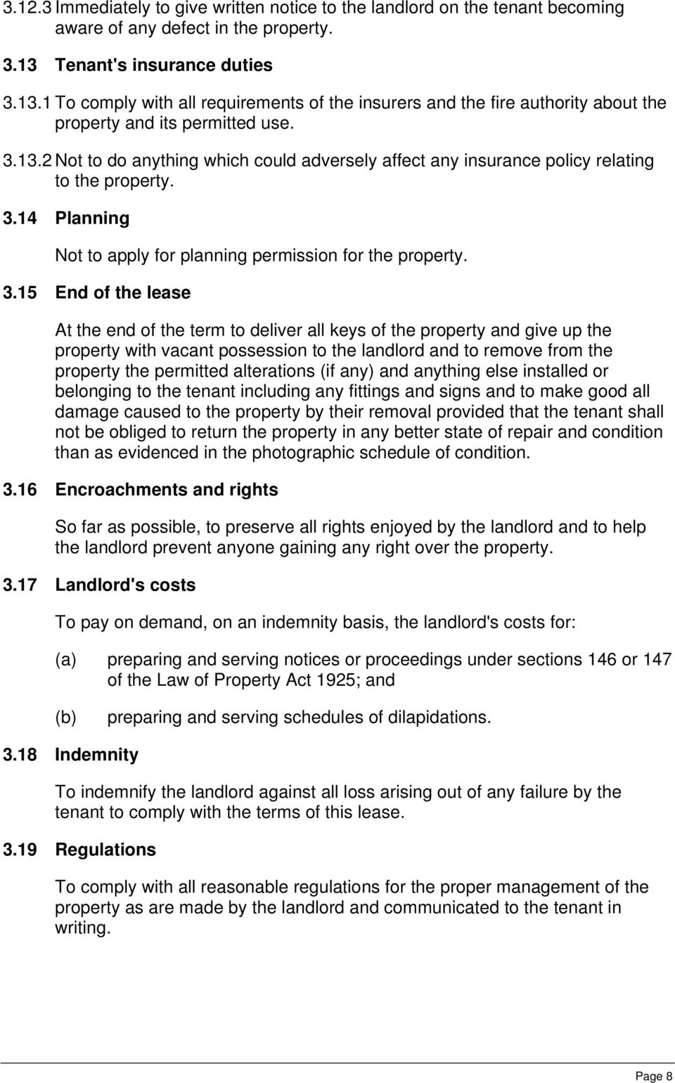3.14 Planning Not to apply for planning permission for the property. 3.