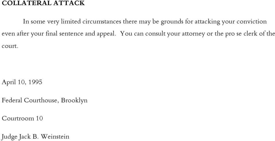 appeal. You can consult your attorney or the pro se clerk of the court.