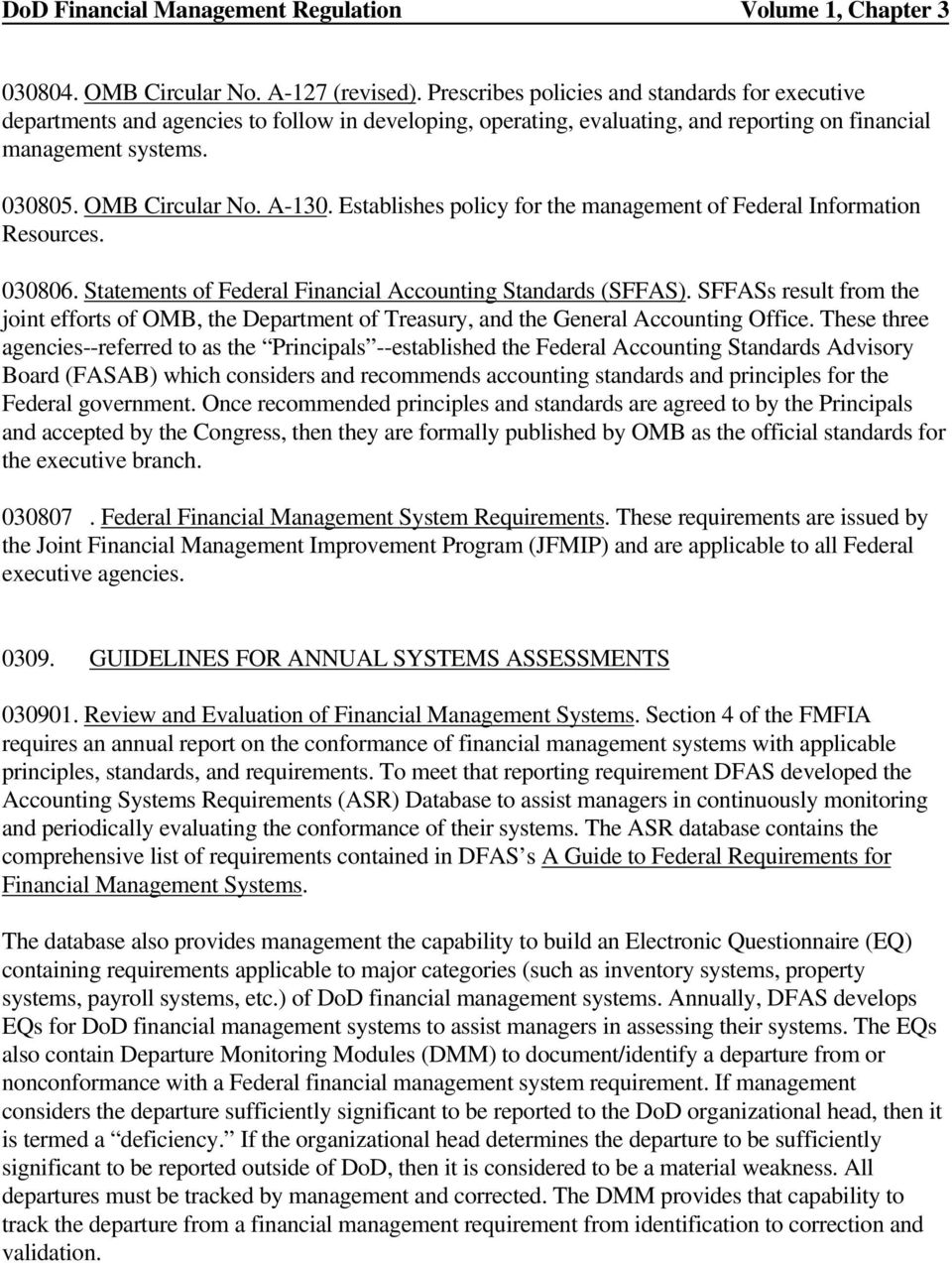 Establishes policy for the management of Federal Information Resources. 030806. Statements of Federal Financial Accounting Standards (SFFAS).