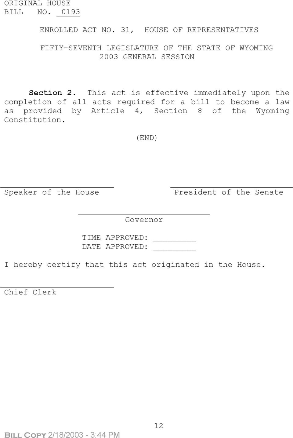 bill to become a law as provided by Article 4, Section 8 of the Wyoming Constitution.