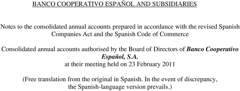 authorised by the Board of Directors of Banco Cooperativo Español, S.A.