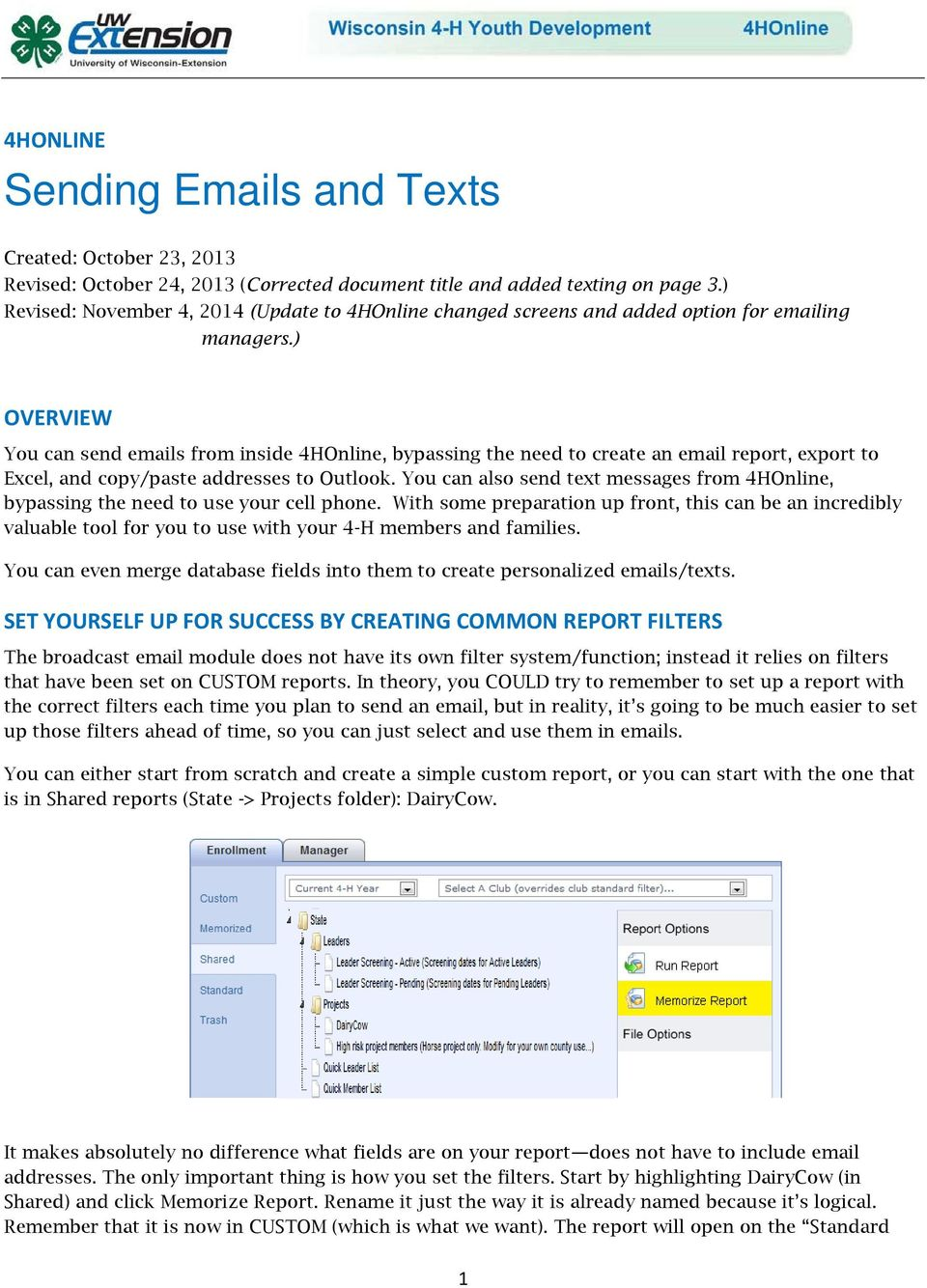 ) OVERVIEW You can send emails from inside 4HOnline, bypassing the need to create an email report, export to Excel, and copy/paste addresses to Outlook.