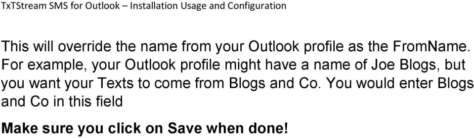 For example, your Outlook profile might have a name of Joe Blogs,