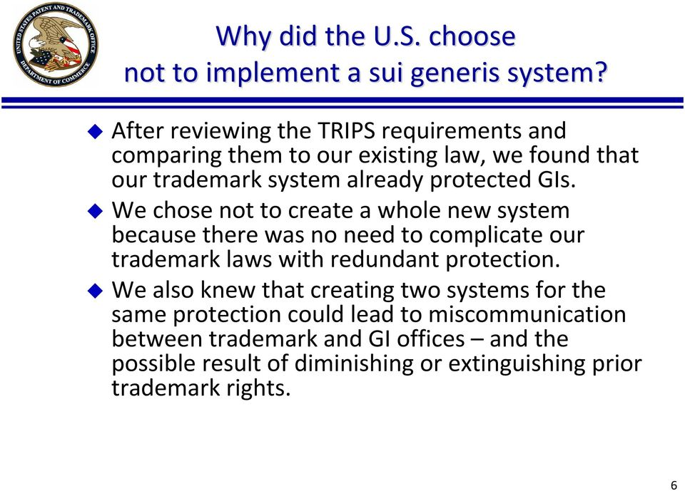 GIs. We chose not to create a whole new system because there was no need to complicate our trademark laws with redundant protection.